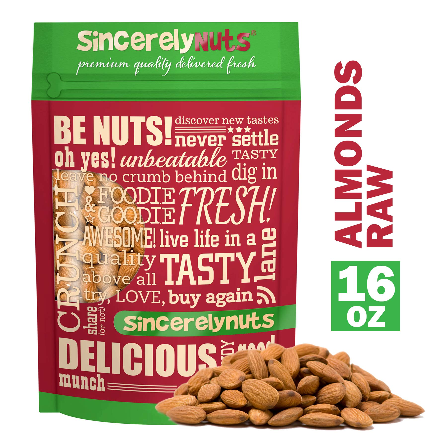 Sincerely Nuts - Natural Whole Raw Almonds Unsalted No Shell | 1 Lb. Bag | Low Calorie, Low Sodium, Kosher, Vegan, Gluten Free | Gourmet Kosher Snack Food | Source of Fiber, Protein, Nutrients