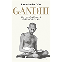 Gandhi 1914-1948: The Years That Changed the World (English Edition)