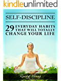 Self-Discipline: 29 Everyday Habits That Will Totally Change Your Life