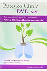 Buteyko Clinic Method 2hr DVD, CD, Manual; the Complete Instruction to Reverse Asthma, Rhinitis and Snoring Permanently Paperback