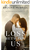 The Loss Between Us