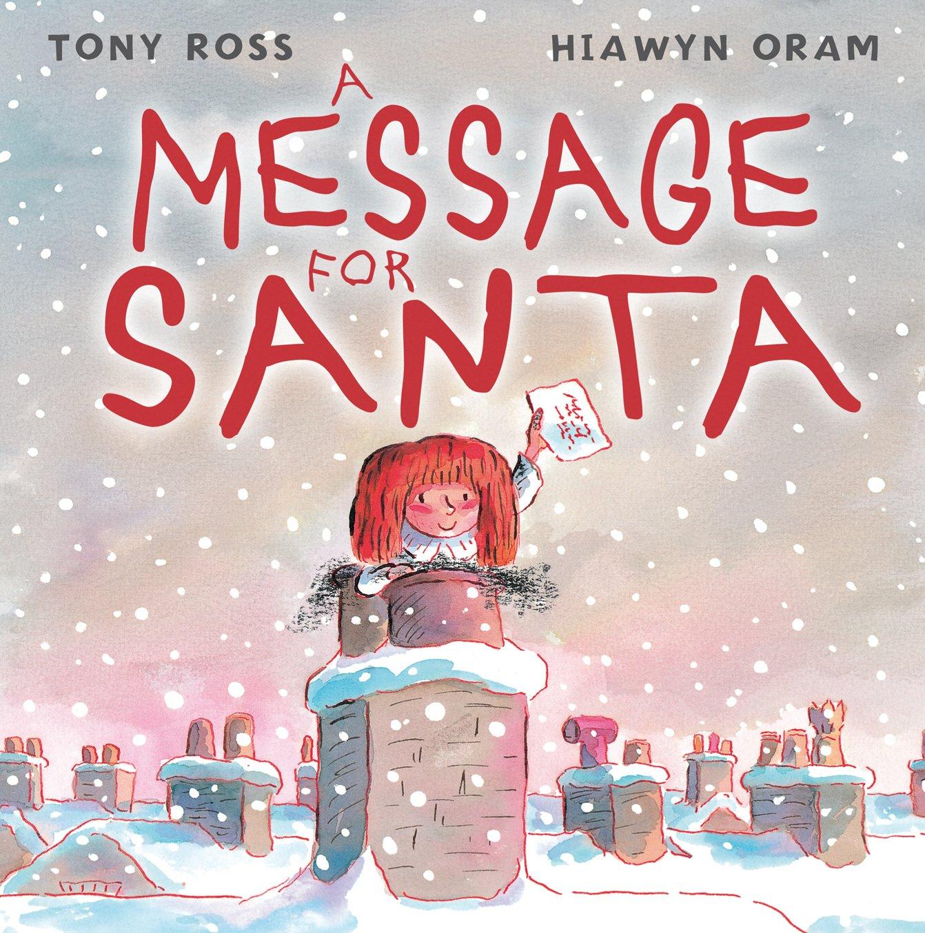 A Message For Santa: Amazon.co.uk: Oram, Hiawyn, Ross, Tony: 9781842706961:  Books