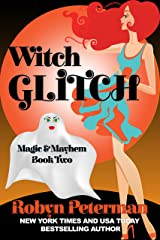 Witch Glitch: Magic and Mayhem Book Two Kindle Edition