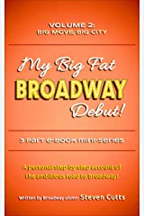 My Big Fat Broadway Debut! Volume 2: Big Move, Big City Kindle Edition