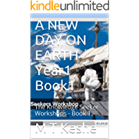 A NEW DAY ON EARTH Year1 Book1: The Knowledge Seeker Workshops - Book 1.