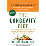 The Longevity Diet: Discover the New Science Behind Stem Cell Activation and Regeneration to Slow Aging, Fight Disease, and O