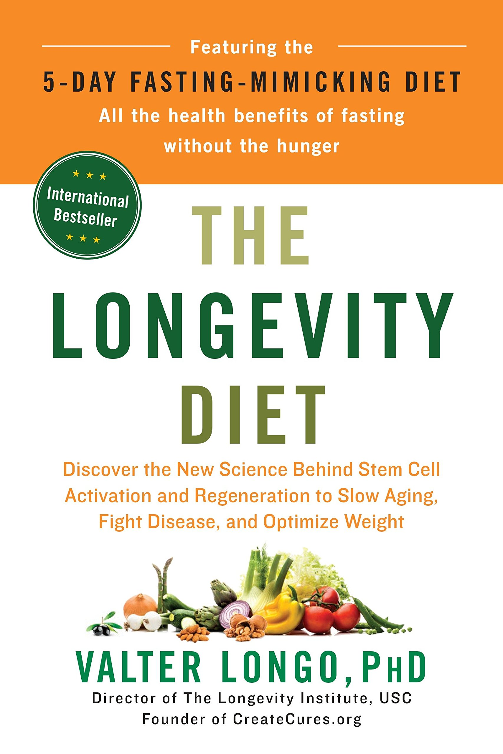The Longevity Diet: Discover the New Science Behind Stem Cell Activation and Regeneration to Slow Aging, Fight Disease, and Optimize Weight by Avery