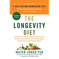 The Longevity Diet: Discover the New Science Behind Stem Cell Activation and Regeneration to Slow Ag
