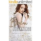 Broken Beginnings: A Dark Stalker Mafia Romance (The Moretti Crime Family Book 3)