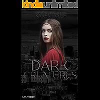 Das Geheimnis (Dark Creatures 1)