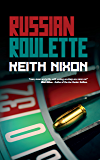 Russian Roulette (Konstantin Book 2): A Dark,Funny and Twisted Crime Caper That You Can't Put Down