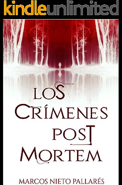 Los crímenes post mortem eBook: Pallarés, Marcos Nieto: Amazon.es: Tienda Kindle