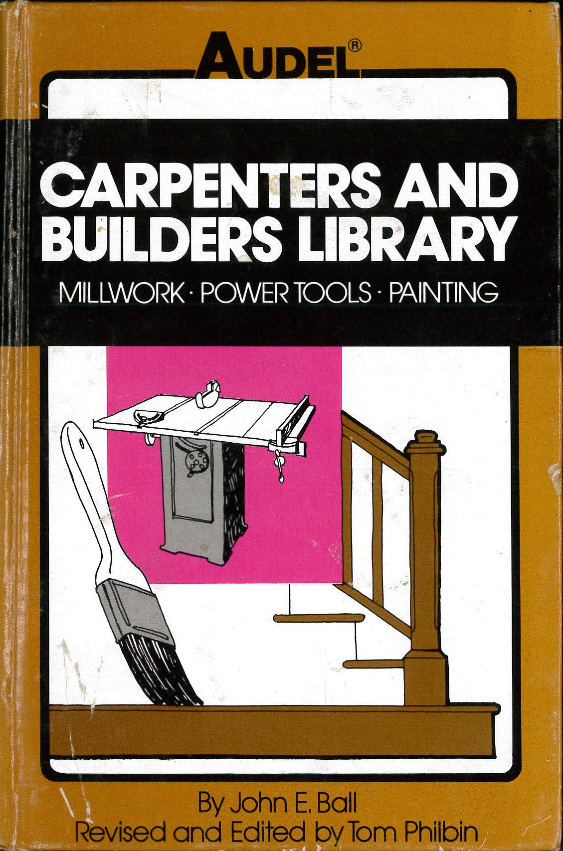 Carpenters and Builders Library: Millwork, Power Tools, Painting v. 4 (Carpenters and builders library / by John E. Ball)