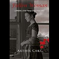 Fallen Woman: A Pride and Prejudice Vagary (English Edition)