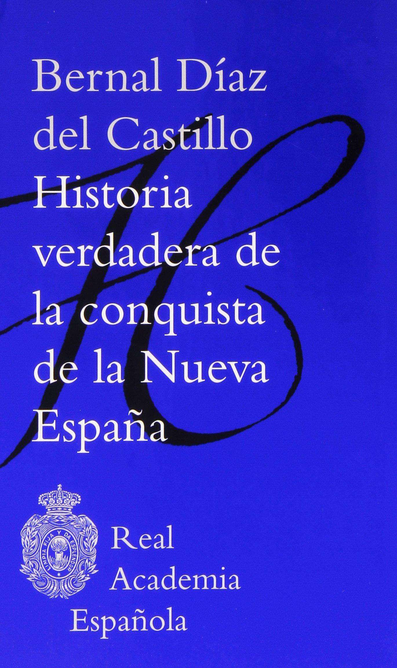 Historia verdadera de la conquista de la nueva España F. COLECCION ...