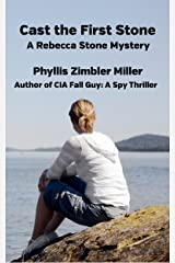 Cast the First Stone: A Rebecca Stone Mystery