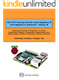 All of IOT Starting with the Latest Raspberry Pi  from Beginner to Advanced - Volume 2: Mastering IOT at a Stretch from Raspberry Pi, through Linux, Apache, MySQL,and PHP, and to Interface and Sensor