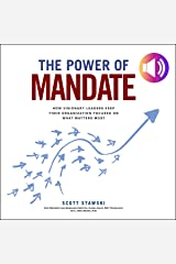 The Power of Mandate: How Visionary Leaders Keep Their Organization Focused on What Matters Most Audible Audiobook