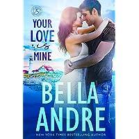 Your Love Is Mine (Maine Sullivans 1) (The Sullivans Book 19)