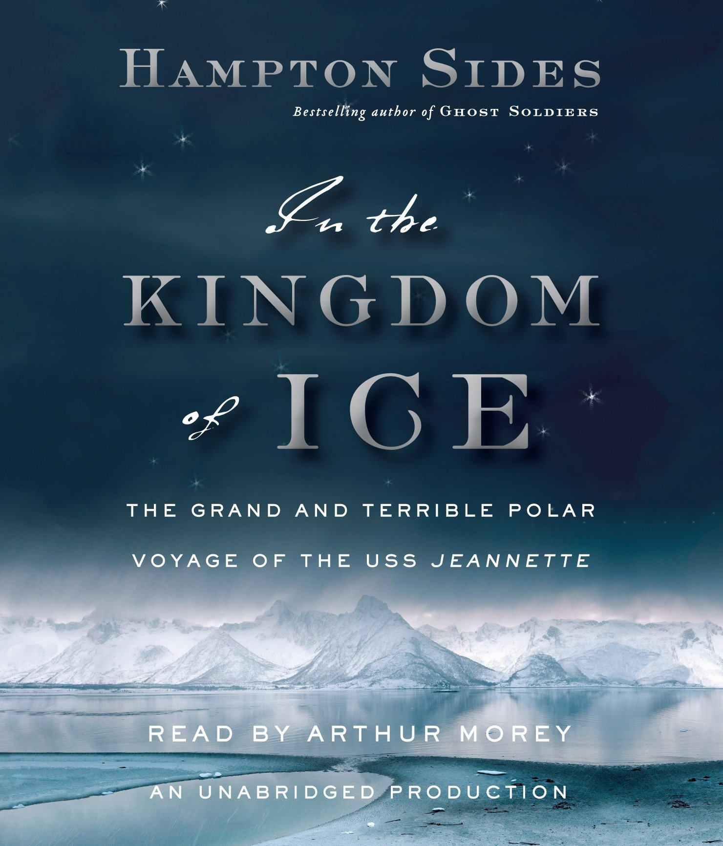 Download In The Kingdom Of Ice The Grand And Terrible Polar Voyage Of The Uss Jeannette By Hampton Sides