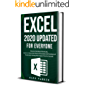 Excel 2020 Updated for Everyone: Discover the Best of Excel 365. Learn in 7 Hours the Power of Formulas and Functions of…