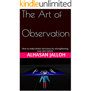 The Art of Observation: How to make better decisions by strengthening your perception: How to make better decisions by…