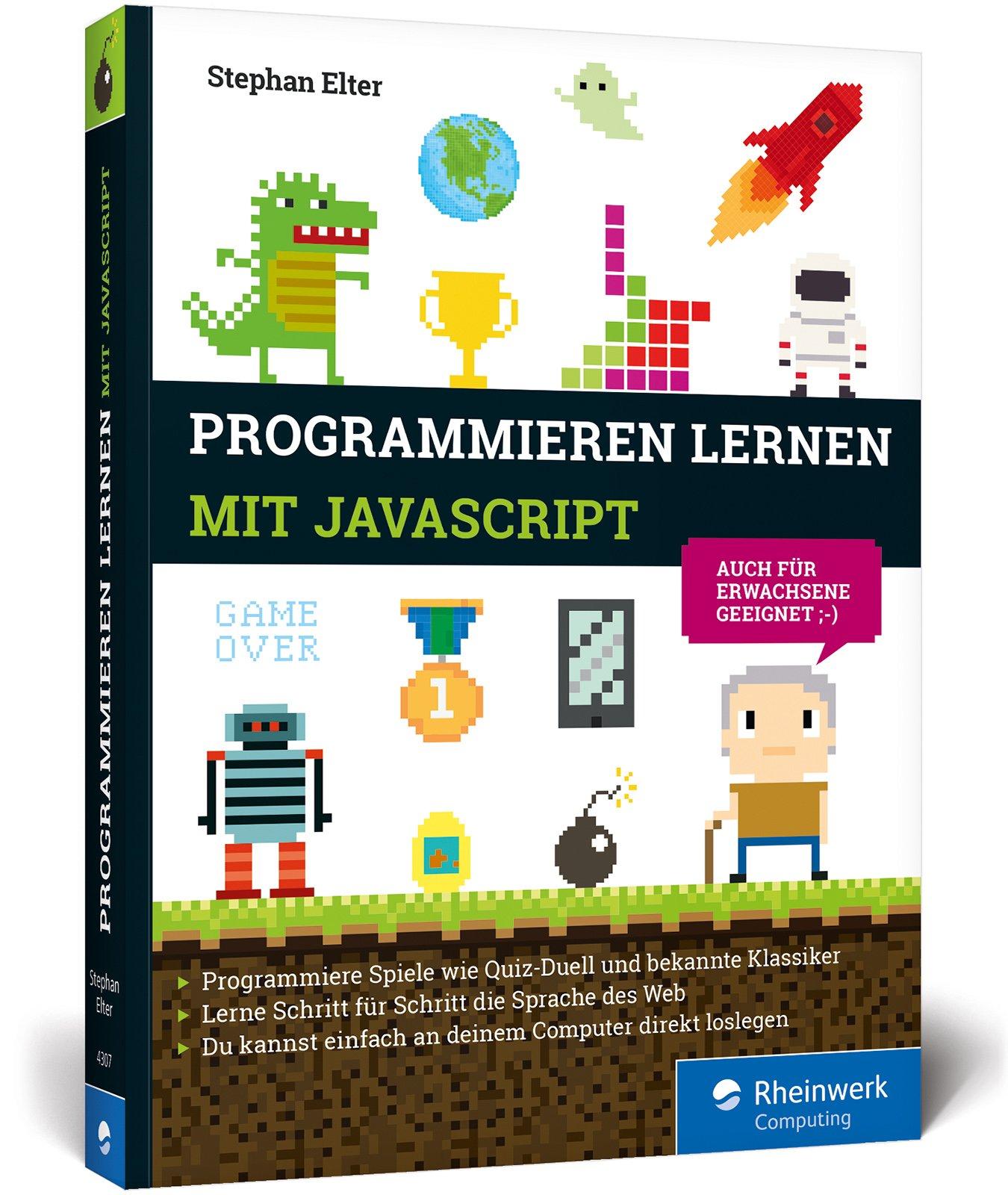 Programmieren lernen mit JavaScript Spiele und Co. ganz easy Der ...