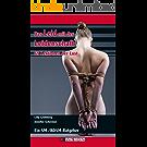 Das Leid mit der Leidenschaft: Ein SM Ratgeber (69 Lektionen der Lust 1) (German Edition)