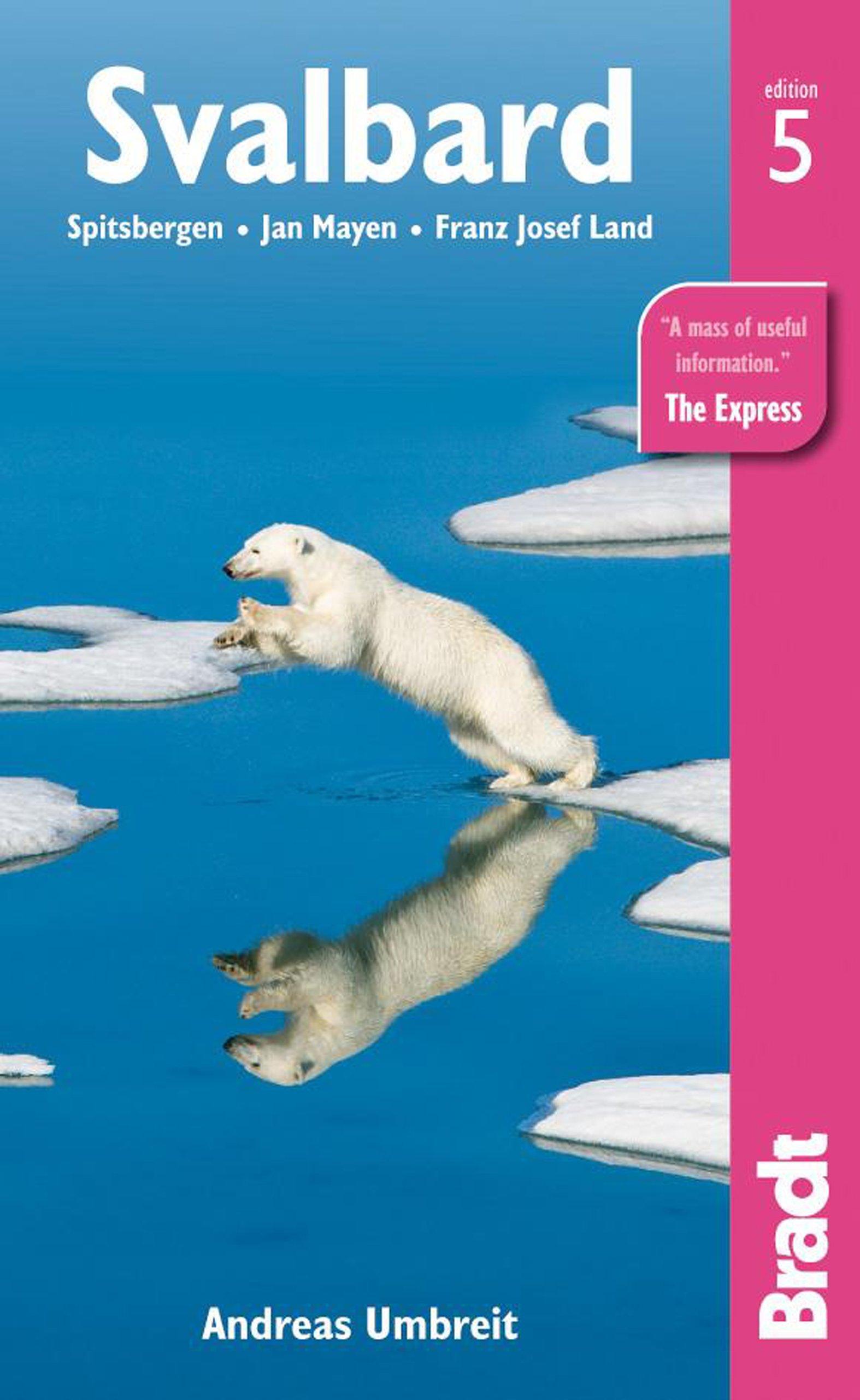 Svalbard, 5th: Spitzbergen, Jan Mayen, Frank Josef Land (Bradt Travel Guides) ebook