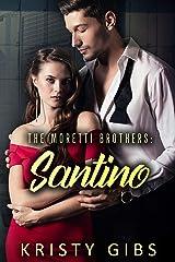 The Moretti Brothers:Santino Kindle Edition