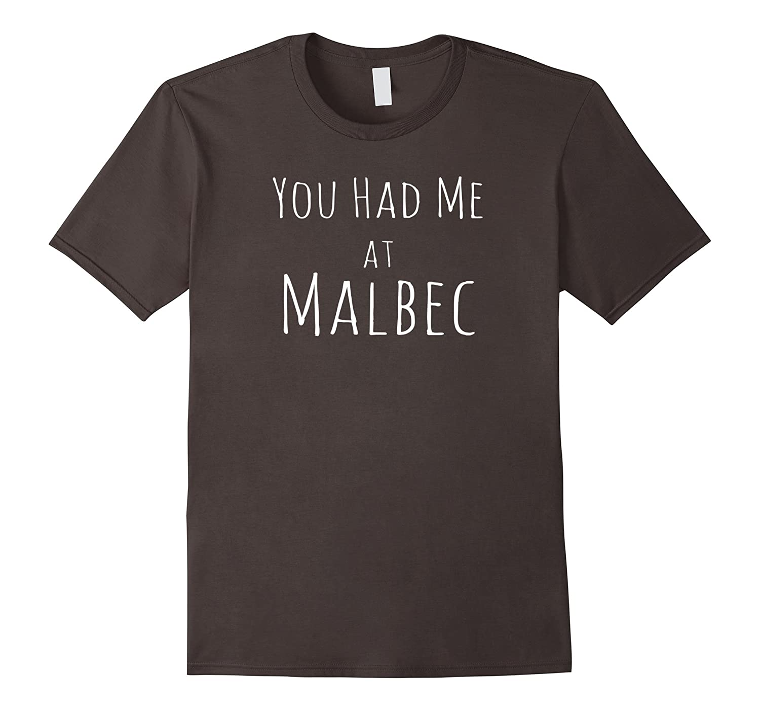 You Had Me at Malbec Shirt Funny Wine Quote Tee-CL