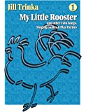 My Little Rooster and Other Folk Songs, Singing Games & Play Parties (includes CD)