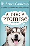 A Dog's Promise: A Novel (A Dog's Purpose Book 3)