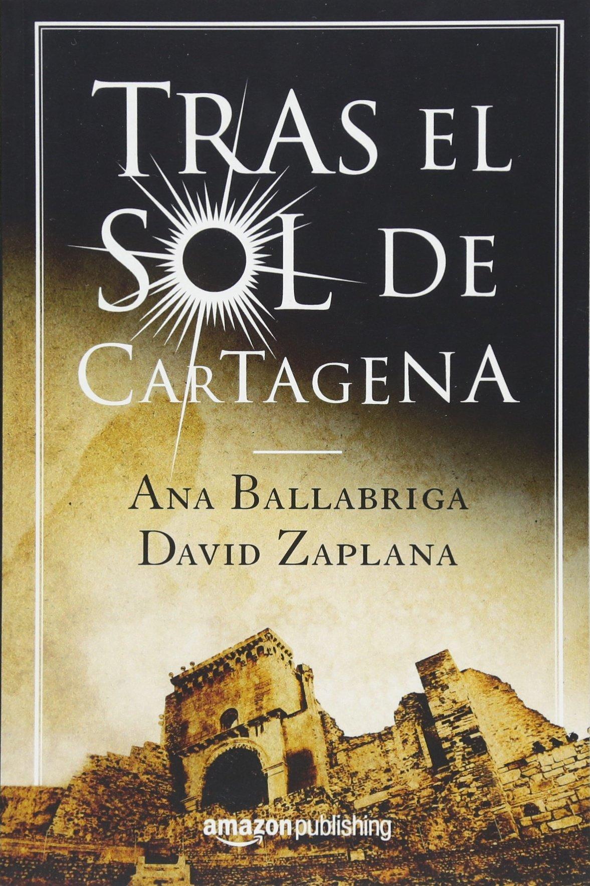 Tras el sol de Cartagena: Amazon.es: Ana Ballabriga, David Zaplana: Libros