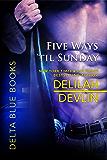 Five Ways 'til Sunday (Delta Blue Book 1)