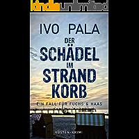Ein Fall für Fuchs & Haas: Der Schädel im Strandkorb - Krimi (German Edition)