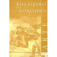 Arte espanol para extranjeros (Spanish Edition)