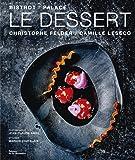 Le dessert : Bistrot / Palace