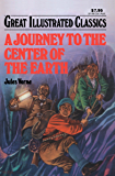 A Journey to the Center of the Earth Great Illustrated Classics