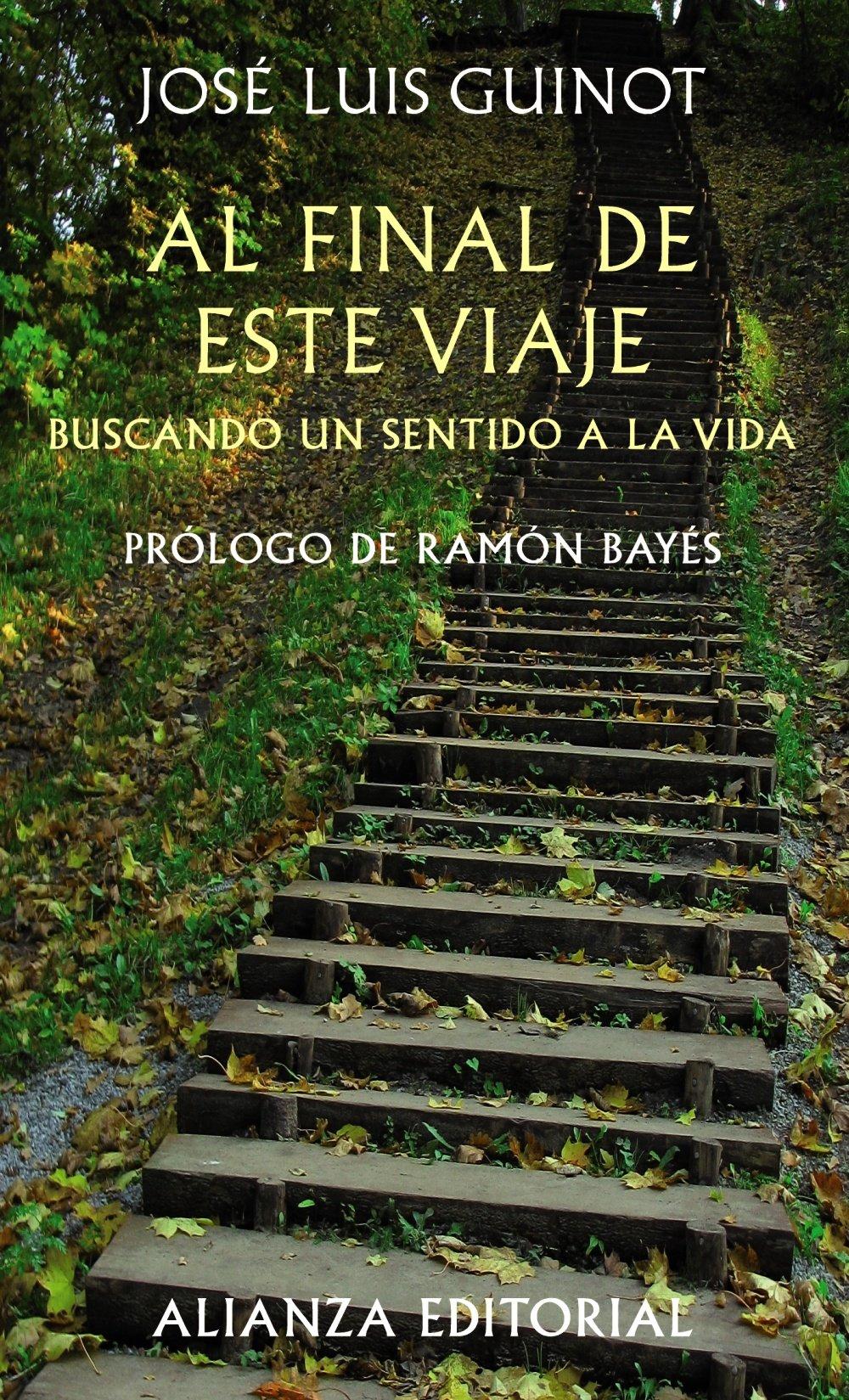 Al final de este viaje: Buscando un sentido a la vida Libros Singulares Ls: Amazon.es: Guinot Rodríguez, José Luis: Libros