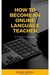 How to become an online language teacher Kindle Edition