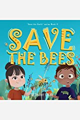 Save the Bees (Save the Earth Book 3) Kindle Edition