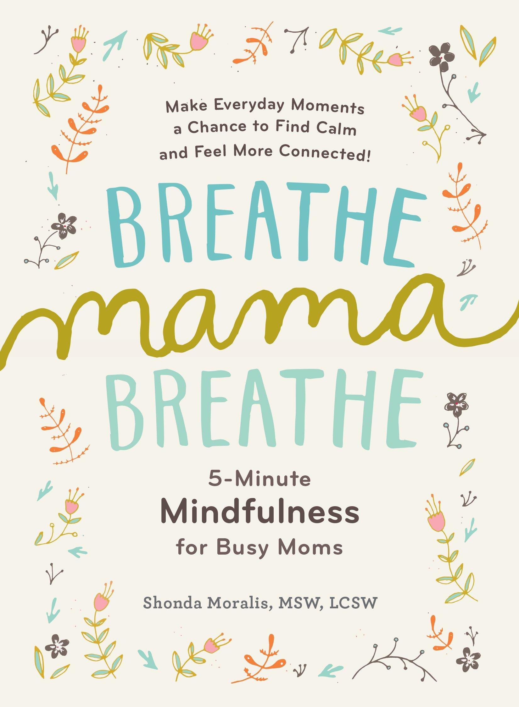 Shonda Moralis' Breathe Mama Breathe book