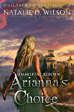 Immortal Reborn - Arianna's Choice (Children of Angels Book 1)