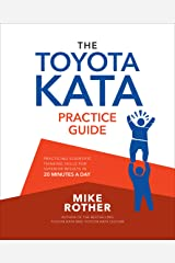 The Toyota Kata Practice Guide: Practicing Scientific Thinking Skills for Superior Results in 20 Minutes a Day Kindle Edition