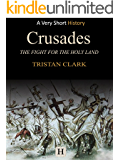 Crusades: The Fight for the Holy Land (Very Short History Book 1) (English Edition)