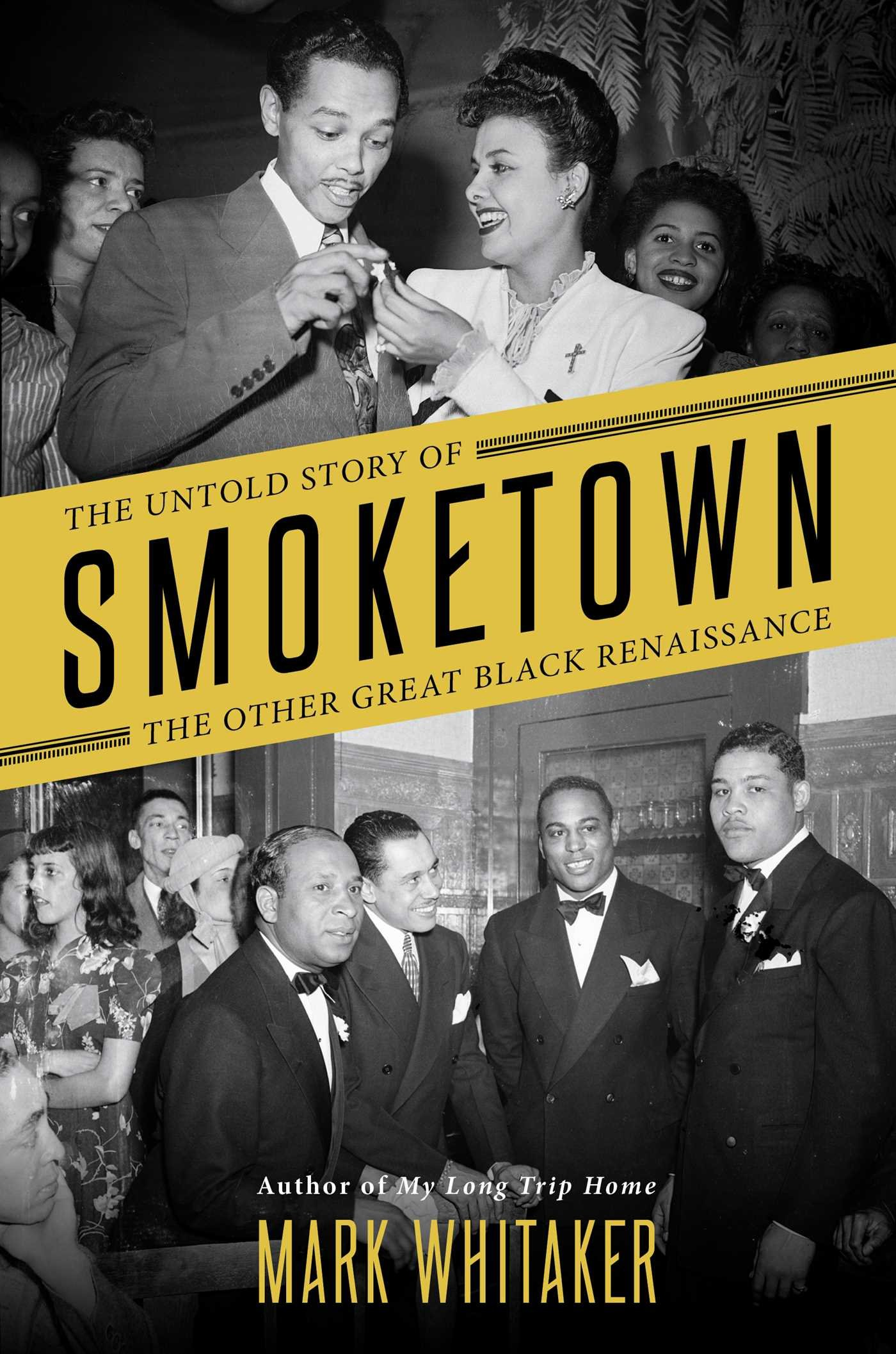 Smoketown: The Untold Story of the Other Great Black Renaissance ebook