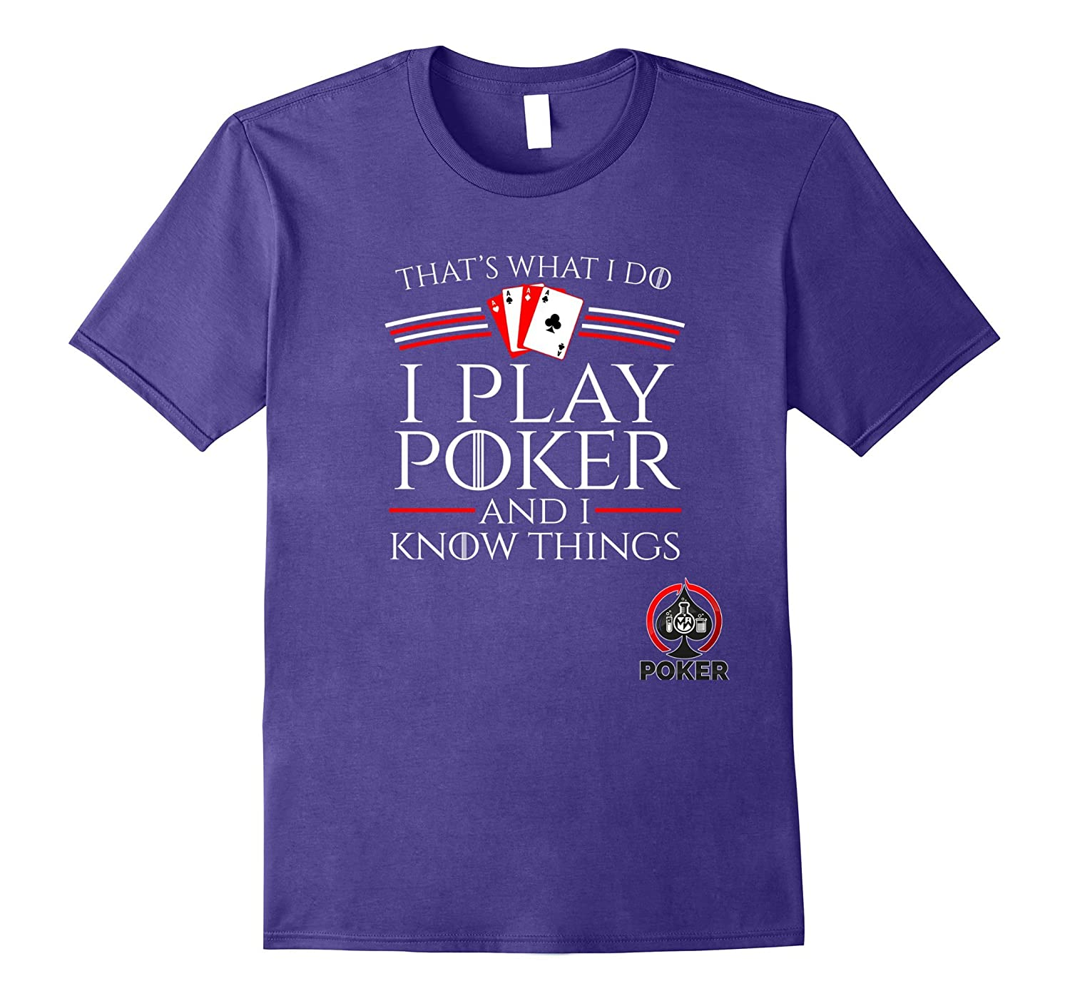 I Play Poker And I Know Things  Series Of Poker T-Shirts-Vaci