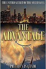 The Advantage: The Untold Secret of the Successful Kindle Edition