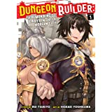 Dungeon Builder: The Demon King's Labyrinth is a Modern City! (Manga) Vol. 1 (Dungeon Builder: The Demon King's Labyrinth is